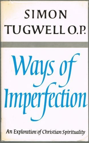Ways of Imperfection An exploration of Christian spirituality ...